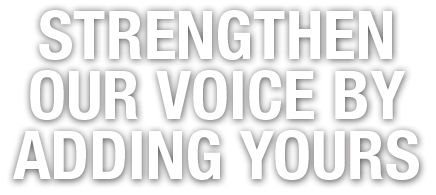 Strengthen our voice by adding yours.